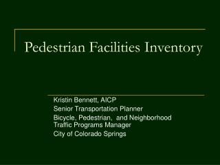 Pedestrian Facilities Inventory
