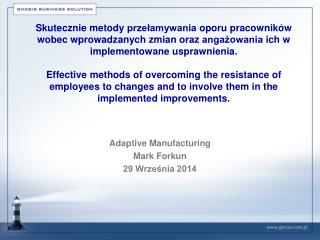 Adaptive  Manufacturing  Mark Forkun 29  Września 2014
