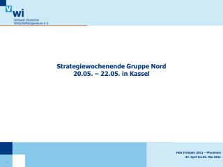Strategiewochenende Gruppe Nord 20.05. – 22.05. in Kassel