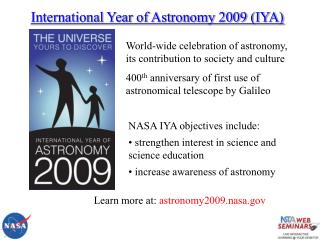 International Year of Astronomy 2009 (IYA)