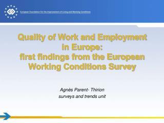 Agnès Parent- Thirion surveys and trends unit
