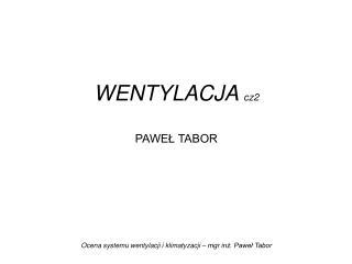 WENTYLACJA  cz2 PAWE? TABOR