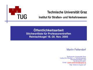 Öffentlichkeitsarbeit  Stichwortliste für Professorentreffen  Reinischkogel 18.-20. Nov. 2005