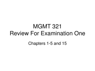 MGMT 321 Review For Examination One