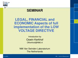 SEMINAR LEGAL, FINANCIAL and ECONOMIC Aspects of full implementation of the LOW VOLTAGE DIRECTIVE