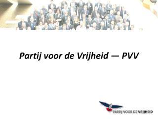 Partij voor de Vrijheid — PVV