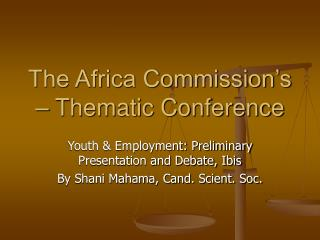 The Africa Commission's – Thematic Conference