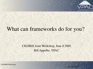 What can frameworks do for you?