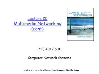 Lecture 20 Multimedia Networking ( cont )