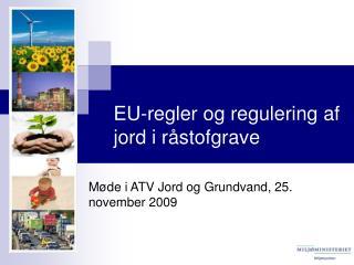 EU-regler og regulering af jord i r�stofgrave