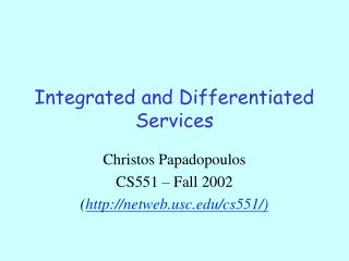 Integrated and Differentiated Services