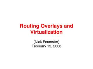 Routing Overlays and Virtualization