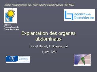 Explantation des organes abdominaux