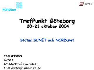 TrefPunkt Göteborg  20-21 oktober 2004