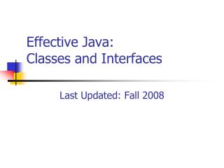 Effective Java:   Classes and Interfaces