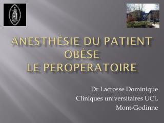 Anesthésie du Patient Obèse LE PEROPERATOIRE