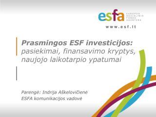 Prasmingos ESF investicijos:  pasiekimai, finansavimo kryptys, naujojo laikotarpio ypatumai