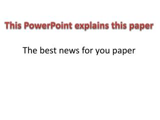 The best news for you paper