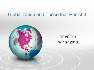 Globalization and Those that Resist It