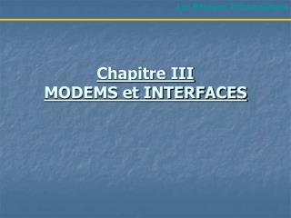 Chapitre III MODEMS et INTERFACES