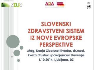 SLOVENSKI ZDRAVSTVENI SISTEM IZ NOVE EVROPSKE PERSPEKTIVE