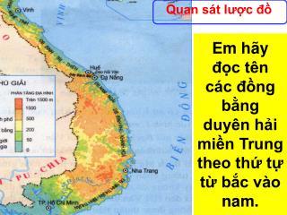 Em hãy đọc tên các đồng bằng duyên hải miền Trung theo thứ tự từ bắc vào nam.