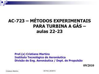 AC-723 – MÉTODOS EXPERIMENTAIS PARA TURBINA A GÁS – aulas 22-23