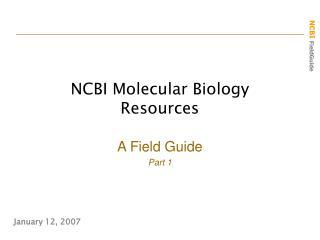 NCBI Molecular Biology Resources