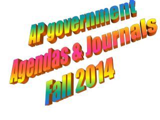 AP government Agendas & Journals  Fall 2014
