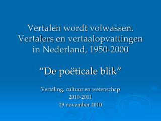 Vertalen wordt volwassen .  Vertalers  en  vertaalopvattingen  in Nederland, 1950-2000