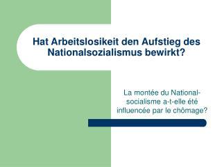 Hat Arbeitslosikeit den Aufstieg des Nationalsozialismus bewirkt?