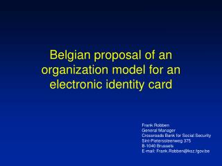 Belgian proposal of an organization model for an electronic identity card
