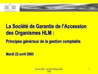 La Société de Garantie de l'Accession des Organismes HLM :