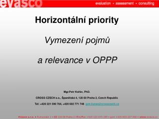 Horizontální priority vOP PP: Rovné příležitosti Udržitelný rozvoj Informační společnost