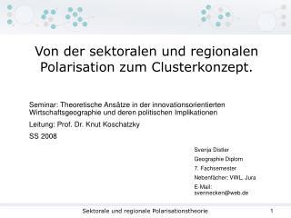 Von der sektoralen und regionalen Polarisation zum Clusterkonzept.