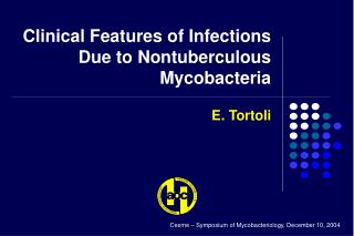 Clinical Features of Infections Due to Nontuberculous Mycobacteria