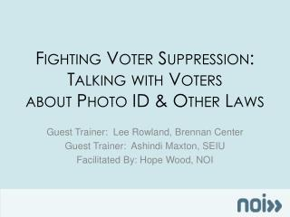 Fighting Voter Suppression: Talking with Voters  about Photo ID & Other Laws