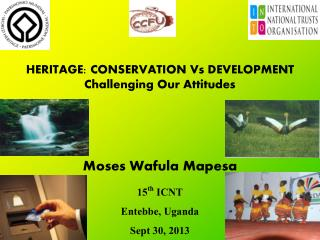 HERITAGE: CONSERVATION Vs DEVELOPMENT Challenging Our Attitudes