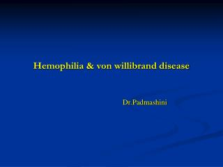 Hemophilia & von  willibrand  disease