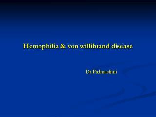 Hemophilia & von  willibrand  disease