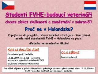 Studenti FVHE-budoucí veterináři chcete získat zkušenosti a zaměstnání v zahraničí?