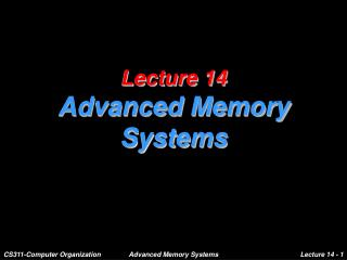 Lecture 14 Advanced Memory Systems