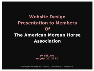 Website Design Presentation to Members Of  The American Morgan Horse  Association