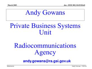 Andy Gowans Private Business Systems Unit Radiocommunications Agency