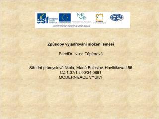 Způsoby vyjadřování složení směsí PaedDr. Ivana  Töpferová