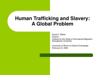Human Trafficking and Slavery:  A Global Problem