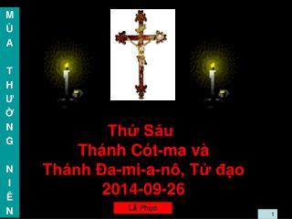 Thứ Sáu Thánh Cót-ma và  Thánh Đa-mi-a-nô, Tử đạo 2014-09-26