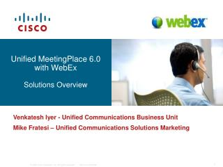 Unified MeetingPlace 6.0 with WebEx Solutions Overview