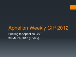 Aphelion Weekly CIP 2012