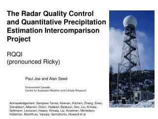 Paul Joe and Alan Seed Environment Canada Centre for Australian Weather and Climate Research